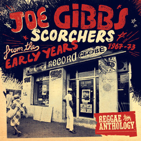 Joe Gibbs – Scorchers From The Early Years (17 North Parade)