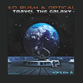 Ed Rush & Optical – Travel The Galaxy (Virus)