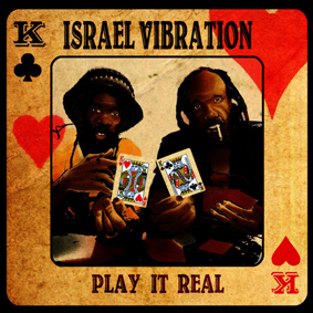 Israel Vibration – Play It Real (Utopia)