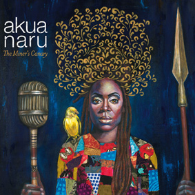 Akua Naru – The Miner's Canary (The Urban Era)