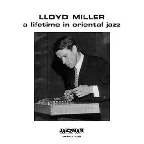 Lloyd Miller – A Lifetime In Oriental Jazz (Jazzman)
