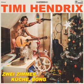 Timi Hendrix – 2 Zimmer, Küche, Bong (Trailerpark)