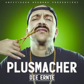 Plusmacher – Die Ernte (Kopfticker Records)