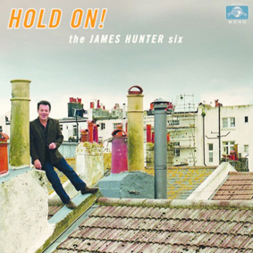 The James Hunter Six – Hold On! (Daptone Records)
