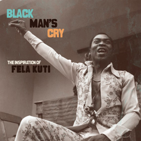 Various – Black Mans Cry (Inspiration Of Fela Kuti) (Now-Again)