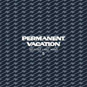 Various – Selected Label Works 5 (Permanent Vacation)