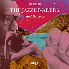 The Jazzinvaders – Find The Love (Unique Records / Social Beats)