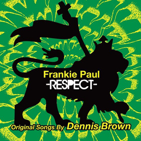 Frankie Paul – Respect – Original Songs By Dennis Brown (Boom Shot Records)