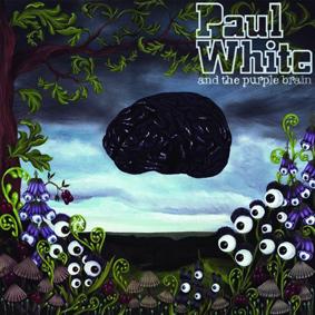 Paul White – Paul White And The Purple Brain (Now-Again)
