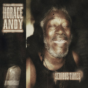 Horace Andy – Serious Times (Minor7Flat5)